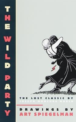 The Wild Party: The Lost Classic by Joseph Moncure March - March, Joseph Moncure