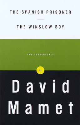 The Spanish Prisoner and the Winslow Boy: Two Screenplays - Mamet, David, Professor