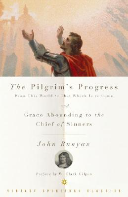 The Pilgrim's Progress and Grace Abounding to the Chief of Sinners - Bunyan, John, and Thornton, John F (Editor), and Varenne, Susan B, M.A., Ph.D. (Preface by)
