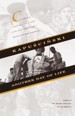 Another Day of Life - Kapuscinski, Ryszard, and Brand, William R (Translated by), and Mroczkowska-Brand, Katarzyna (Translated by)