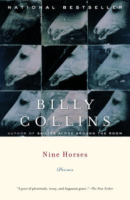 Nine Horses: Poems - Collins, Billy, Professor