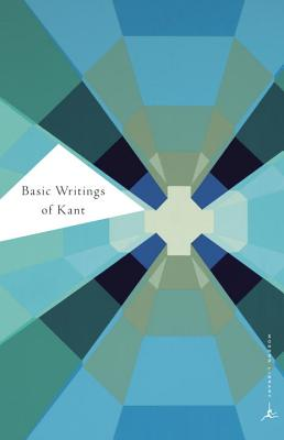 Basic Writings of Kant - Kant, Immanuel, and Wood, Allen W, Mr. (Introduction by), and Muller, F Max (Translated by)
