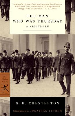 The Man Who Was Thursday: A Nightmare - Chesterton, G K, and Lethem, Jonathan (Introduction by)