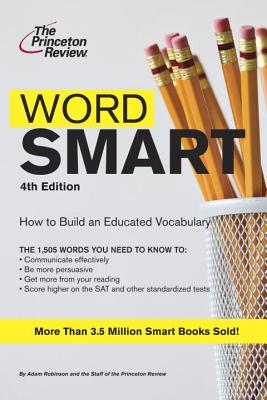 Word Smart: Building an Educated Vocabulary - Princeton Review (Creator)