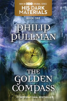 The Golden Compass: His Dark Materials - Pullman, Philip