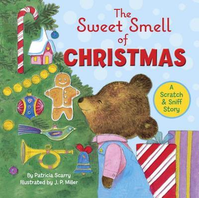 The Sweet Smell of Christmas - Scarry, Patricia M