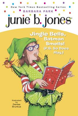 Junie B. 1st Grader Jingle Bells, Batman Smells! (P.S. So Does May) - Park, Barbara