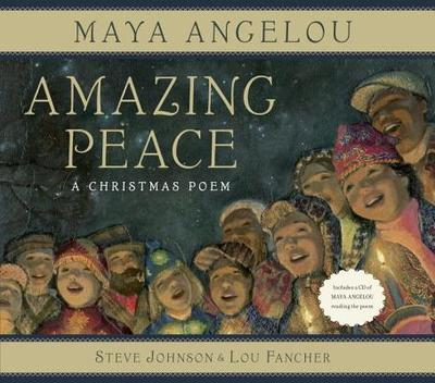 Amazing Peace: A Christmas Poem - Angelou, Maya, Dr.