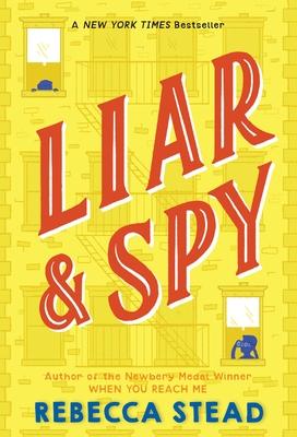 Liar & Spy - Stead, Rebecca
