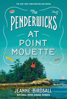 The Penderwicks at Point Mouette - Birdsall, Jeanne