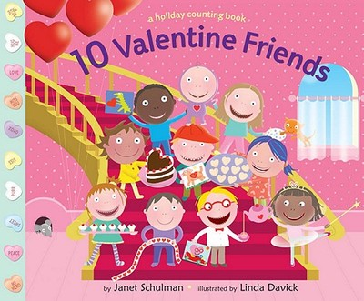 10 Valentine Friends: A Holiday Counting Book - Schulman, Janet