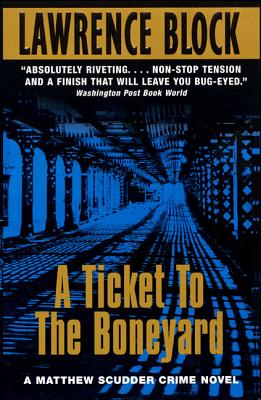 A Ticket to the Boneyard - Block, Lawrence