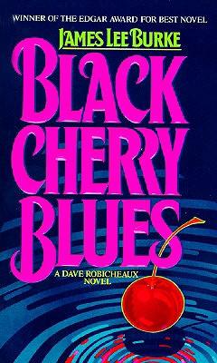 Black Cherry Blues: A Dave Robicheaux Novel - Burke, James Lee