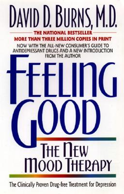 Feeling Good:: The New Mood Therapy - Burns, David D, M.D., and Beck, Aaron T, MD (Preface by)