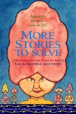 More Stories to Solve: Fifteen Folktales from Around the World - Shannon, George