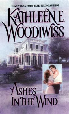 Ashes in the Wind - Woodiwiss, Kathleen E