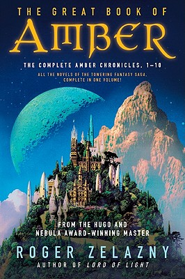 The Great Book of Amber: The Complete Amber Chronicles, 1-10 - Zelazny, Roger