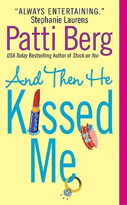 And Then He Kissed Me - Berg, Patti