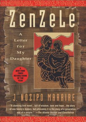 Zenzele: A Letter for My Daughter - Maraire, J Nozipo