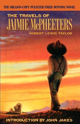 The Travels of Jaimie McPheeters - Taylor, Robert Lewis, and Jakes, John (Introduction by)