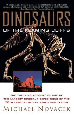 Dinosaurs of the Flaming Cliff - Novacek, Michael J, Professor