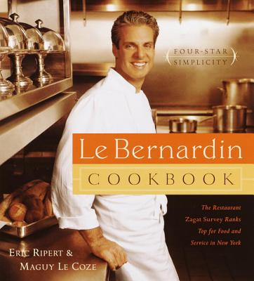 Le Bernardin Cookbook: Four-Star Simplicity - Ripert, Eric, and Lecoze, Maguy, and Le Coze, Maguy