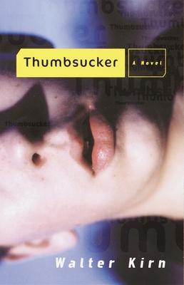Thumbsucker - Kirn, Walter