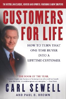 Customers for Life: How to Turn That One-Time Buyer Into a Lifetime Customer - Sewell, Carl, and Brown, Paul B