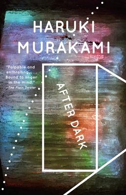 After Dark - Murakami, Haruki, and Rubin, Jay (Translated by)