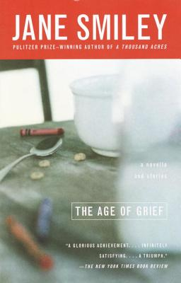 The Age of Grief - Smiley, Jane