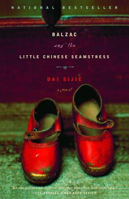 Balzac and the Little Chinese Seamstress - Dai, Sijie, and Sijie, Dai, and Rilke, Ina (Translated by)