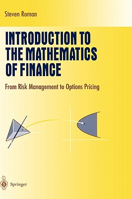Introduction to the Mathematics of Finance: From Risk Management to Options Pricing - Roman, Steven, PH.D.