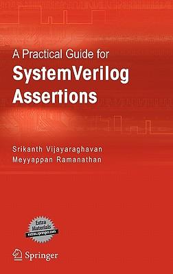 A Practical Guide for SystemVerilog Assertions - Vijayaraghavan, Srikanth, and Ramanathan, Meyyappan