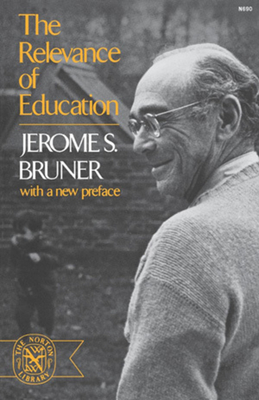 The Relevance of Education - Bruner, Jerome S