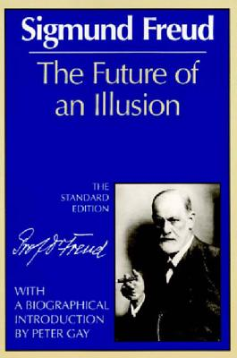 The Future of an Illusion - Freud, Sigmund, and Strachey, James (Editor), and Gay, Peter (Introduction by)