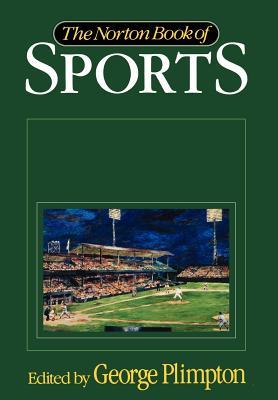 Norton Book of Sports - Plimpton, George (Editor)