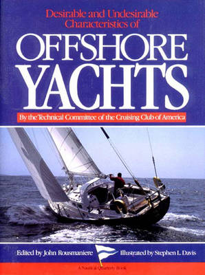 Desirable and Undesirable Characteristics of Offshore Yachts - Rousmaniere, John