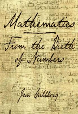 Mathematics: From the Birth of Numbers - Gullberg, Jan, and Hilton, Peter (Foreword by)