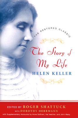 The Story of My Life - Keller, Helen, and Shattuck, Roger (Editor), and Herrmann, Dorothy