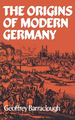 The Origins of Modern Germany - Barraclough, Geoffrey