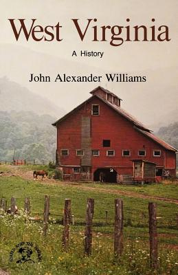 West Virginia: A History - Williams, John Alexander