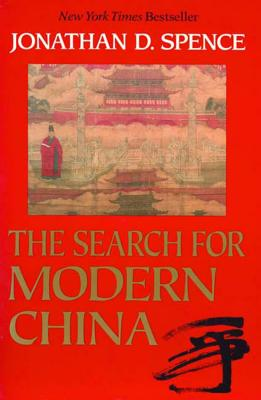 The Search for Modern China - Spence, Jonathan D, Mr.