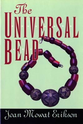 The Universal Bead - Erikson, Joan Mowat