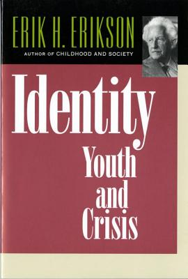 Identity: Youth and Crisis - Erikson, Erik Homburger
