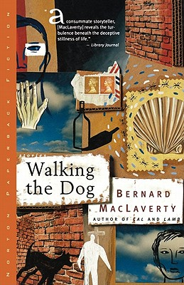 Walking the Dog: And Other Stories - MacLaverty, Bernard