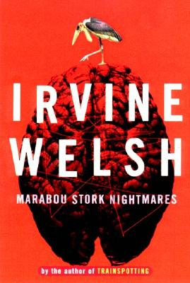Marabou Stork Nightmares - Welsh, Irvine