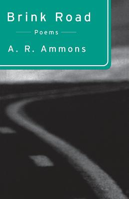 Brink Road: Poems - Ammons, A R