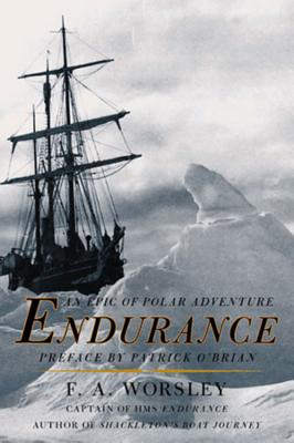 Endurance: An Epic of Polar Adventure - Worsley, Frank Arthur, and Jellicoe, A F, R.N., O.M. (Foreword by), and O'Brian, Patrick (Preface by)