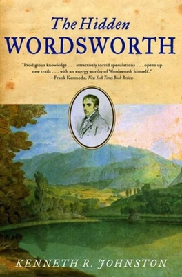 The Hidden Wordsworth - Johnston, Kenneth R
