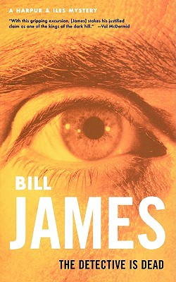 The Detective is Dead - James, Bill